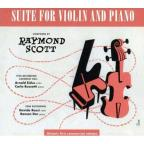 Raymond Scott: Suite for Violin & Piano
