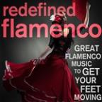 Redefined Flamenco! Great Flamenco Music To Get Your Feet Moving