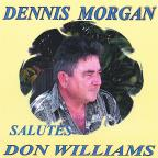 Dennis Morgan Salutes Don Williams