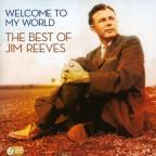 Welcome to My World: Best of Jim Reeves