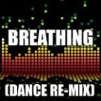 Breathing (Dance Remix)