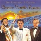 Essential 3 Tenors: Pavarotti, Domingo, Carreras