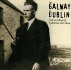 From Galway To Dublin: Early Recordings Of Irish Traditional Music