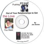 Pushing Fear Out of Your Relationships to Get the Love You Want
