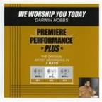 Premiere Performance Plus: We Worship You Today