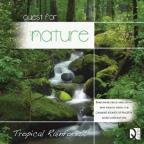 Quest For Nature: Tropical Rainforest