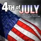 4th Of July - The Essential American Patriotic Music Collection