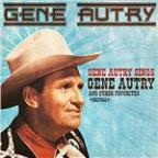 Gene Autry Sings Gene Autry & Other Favorites