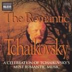 Tchaikovsky: Romantic Tchaikovsky (The)