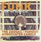 Funk From The Vaults Of The Zodiac / Fungus Associated Labels