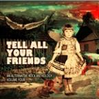Tell All Your Friends: An Alternative Rock Anthology, Vol. 4