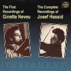 First Recordings of Ginette Neveu; The Complete Recordings of Josef Hassid