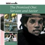 Promised One: Savior And Servant