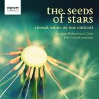 Seeds of Stars: Choral Music by Bob Chilcott
