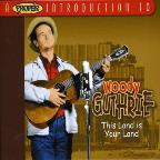 Proper Introduction to Woody Guthrie: This Land Is Your Land