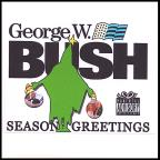Seasons Greetings From George W. Bush & Friends