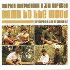 Down To The Wood (Or Martin & Jim Go Binaural)