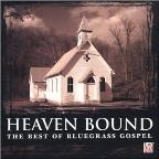 Heaven Bound: The Best Of Bluegrass Gospel