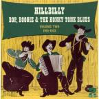 Hillbilly Bop, Boogie and the Honky Tonk Blues, Vol. 2: 1951 - 1953