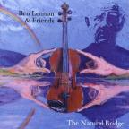 Ben Lennon & Friends: The Natural Bridge