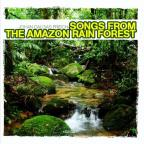 Songs From The Amazon Rain Forest