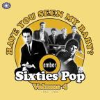 Have You Seen My Baby?: Ember Sixties Pop, Vol. 4