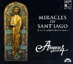 Miracles Of Sant'Iago - Codex Calixtinus / Anonymous 4