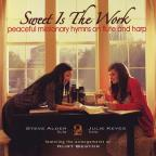 Sweet Is The Work: Peaceful Missionary Hymns On FL
