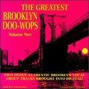 Greatest Brooklyn Doo-Wops Vol. 2