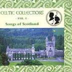 Songs of Scotland: Celtic Collections, Vol. 1