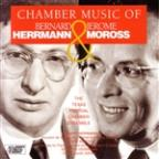 Hermann & Moross: Chamber Music