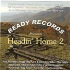 Ready Records Presents Headin' Home, Vol. 2