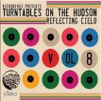 Nickodemus Presents Turntables On The Hudson Volume 8: Reflecting Cielo