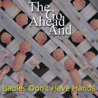 Babies Don't Have Hands