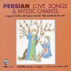 Persian Love Songs & Mystic Chants