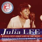 Julia Lee and Her Boy Friends (Kansas City's First Lady of the Blues)