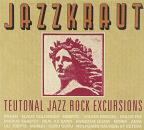 Jazzkraut: Teutonal Jazz Rock Excursions