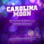 Carolina Moon (In The Style Of Connie Francis) [karaoke Version] - Single