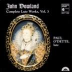 Dowland: Complete Lute Works Vol 3 / Paul O'Dette