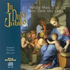 In Dulci Jubilo: Holiday Music of the Notre Dame Glee Club