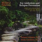 Mindful Solutions For Addiction & Relapse Preventi