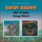 Skin 'n' Bone/Savage Return