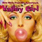 More Music From The Valley Girl Soundtrack