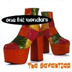 One Hit Wonders the Seventies