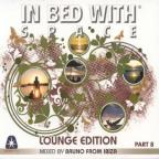 In Bed with Space - Lounge Edition, Pt. 8: Compiled and Mixed by Bruno from Ibiza