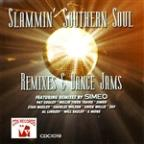 Slammin Southern Soul: Remixes and Dance Jams