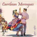 Carribean Merengues (1950 - 1960), Vol. 2