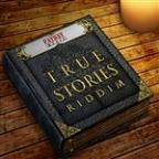True Stories Riddim