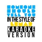 Someone Should Tell You (In The Style Of Lemar) [karaoke Version] - Single
