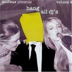 Hang All DJ's, Vol. 4